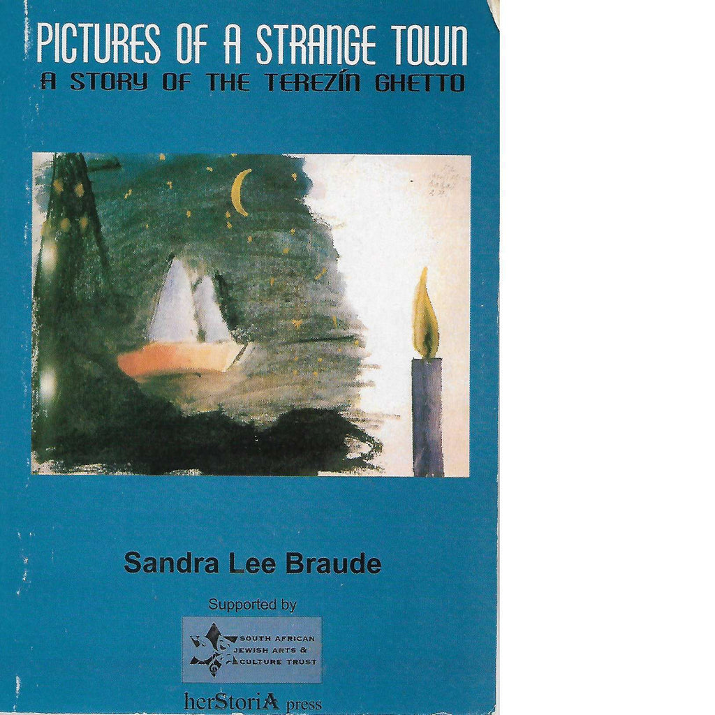 Bookdealers:Pictures of a Strange Town : a Story of the Terezin Ghetto  (Signed) | Sandra Lee Braude