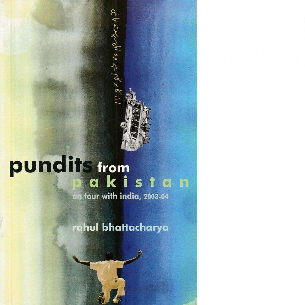Pundits from Pakistan | Rahul Bhattacharya