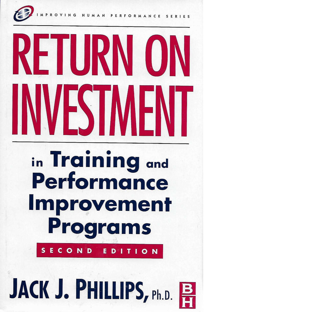 Bookdealers:Return on Investment:  In Training and Performance Improvement Programs (Inscribed) | Jack J. Phillips