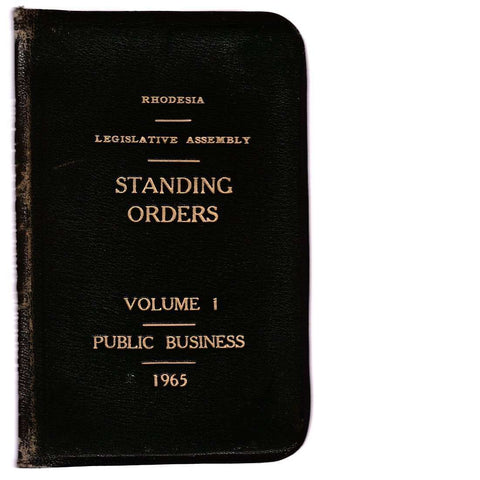 Rhodesia Standing Orders of the Legislative Assembly V. 1 Public Business