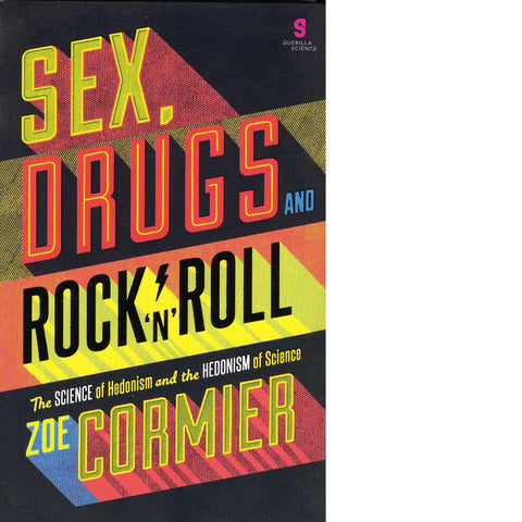 Sex, Drugs and Rock 'n' Roll | Zoe Cormier
