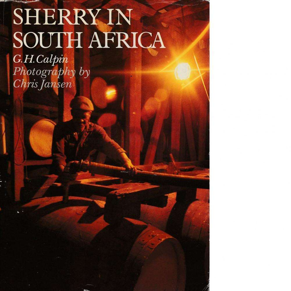 Bookdealers:Sherry in South Africa | G. H. Calpin