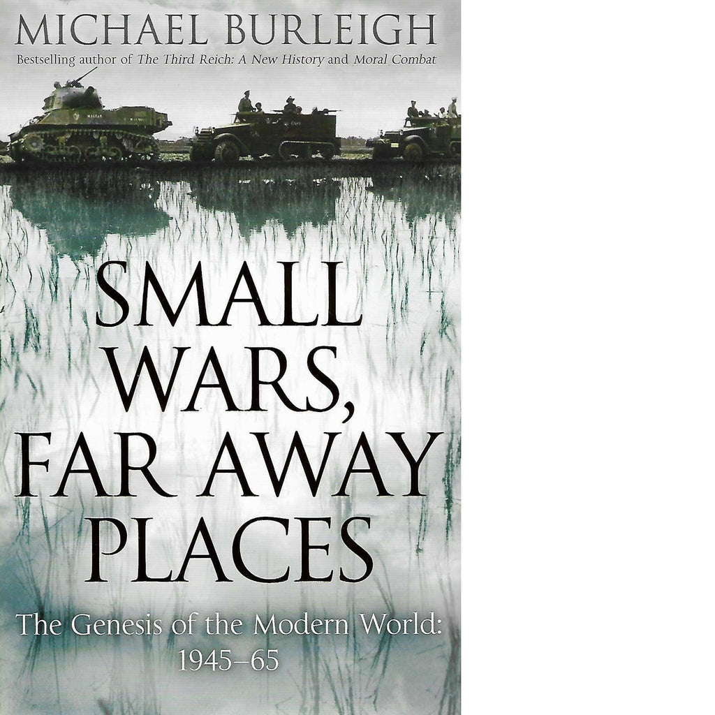 Bookdealers:Small Wars, Far Away Places | Michael Burleigh