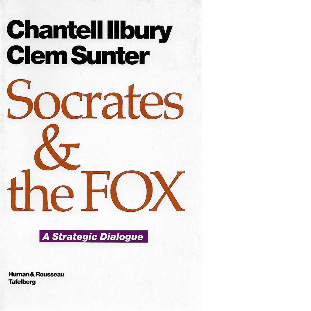 Bookdealers:Socrates and the Fox: A Strategic Dialogue (Signed) | Chantell Ilbury and Clem Sunter