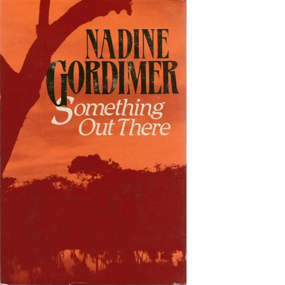 Bookdealers:Something Out There | Nadine Gordimer