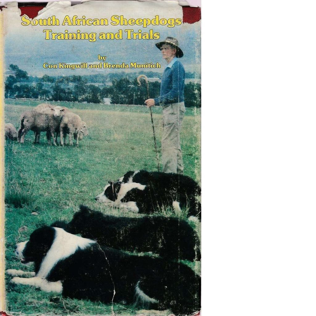 Bookdealers:South African Sheepdogs Training and Trials (Inscribed) | Con Kingwill and Brenda Munitech