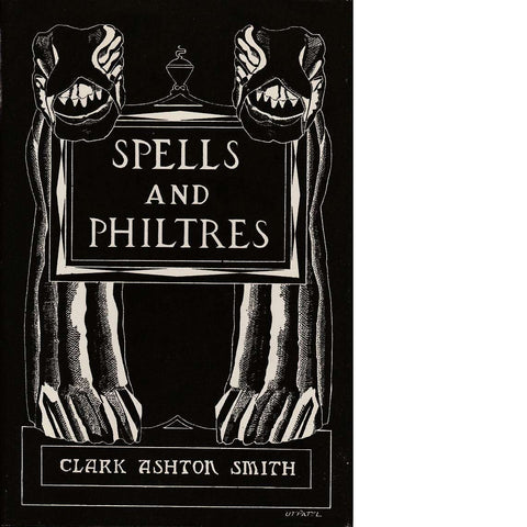 Spells and Philtres (First Edition 1958) | Clark Ashton Smith