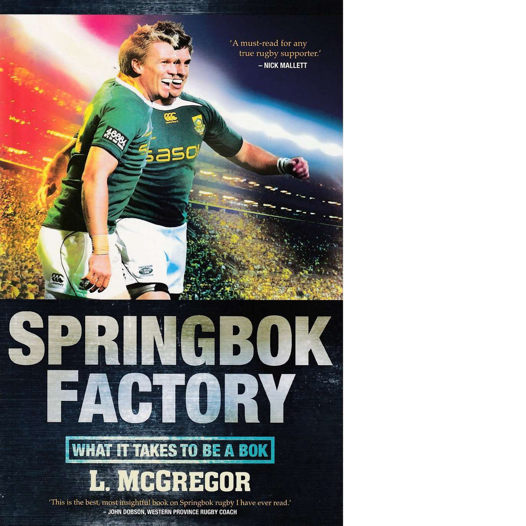 Bookdealers:Springbok Factory: What it Takes to be a Bok | Liz McGregor