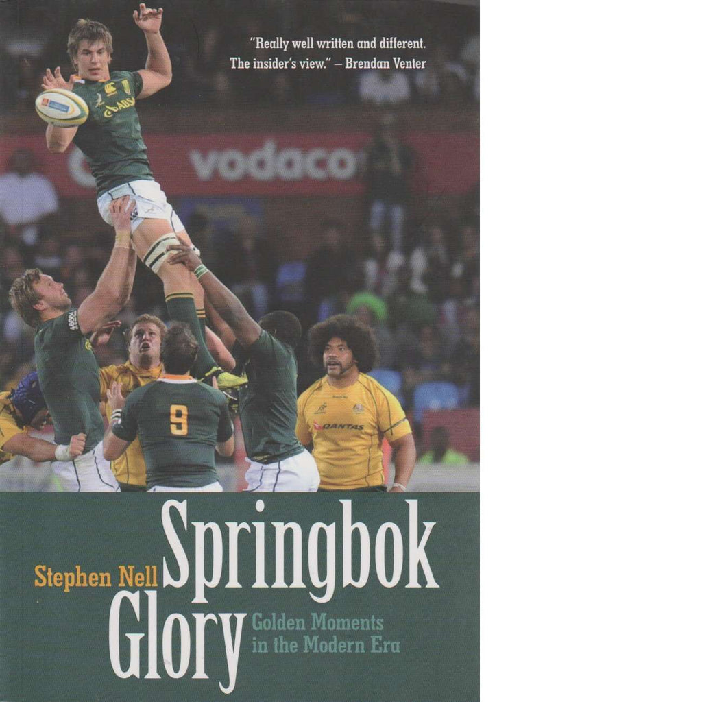 Bookdealers:Springbok Glory: A Decade of Golden Moments | Stephen Nell