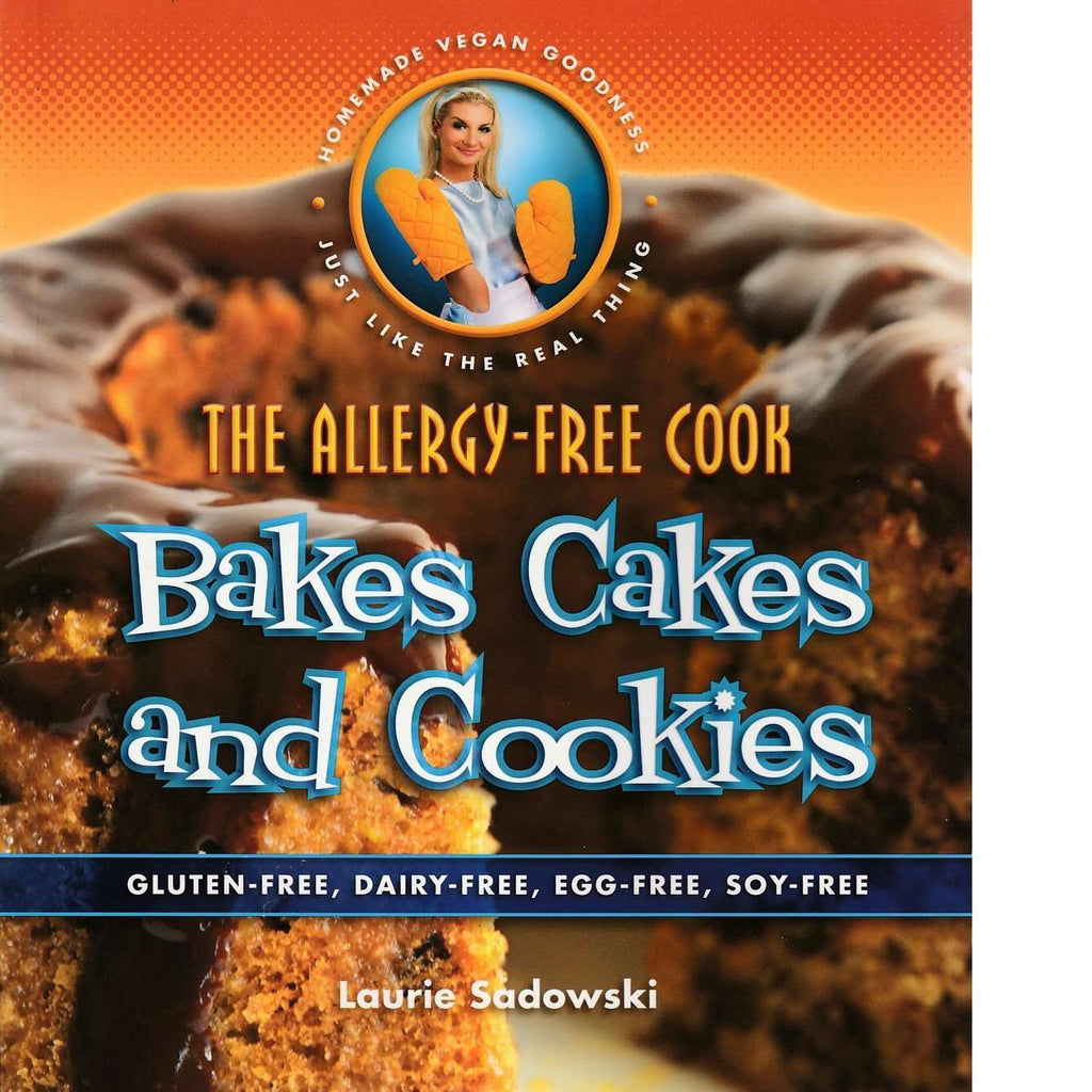 Bookdealers:The Allergy-Free Cook Bakes Cakes and Cookies | Laurie Sadowski