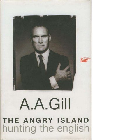 The Angry Island | A.A. Gill