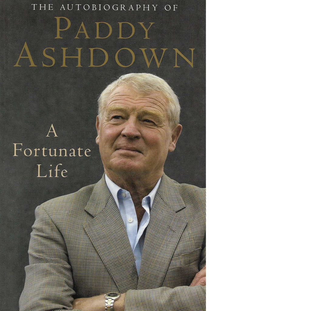 Bookdealers:A Fortunate Life: The Autobiography of Paddy Ashdown | Paddy Ashdown