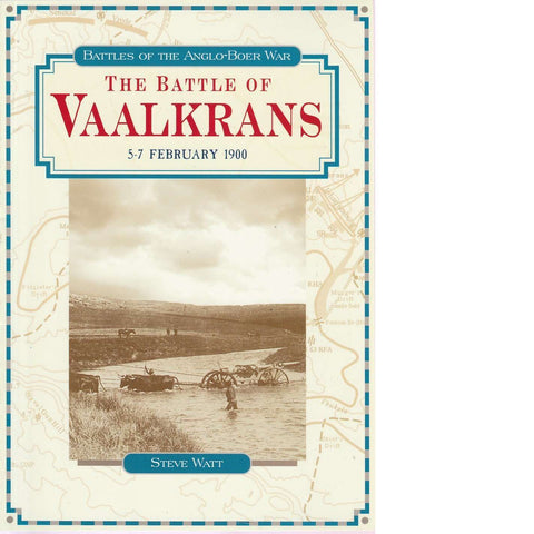 The Battle of Vaalkrans:  5 - 7 February 1900  | Steve Watt