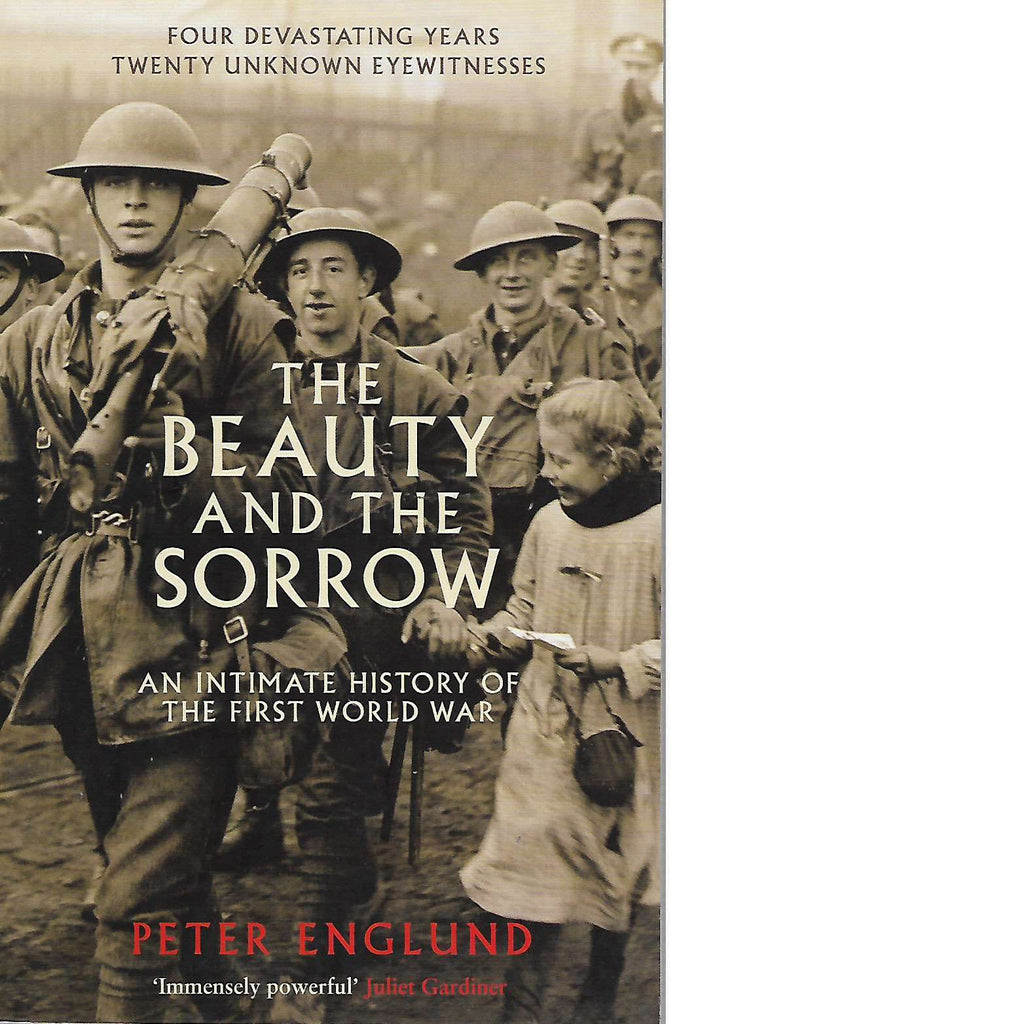 Bookdealers:The Beauty and the Sorrow: An Intimate History of the First World War | Peter Englund