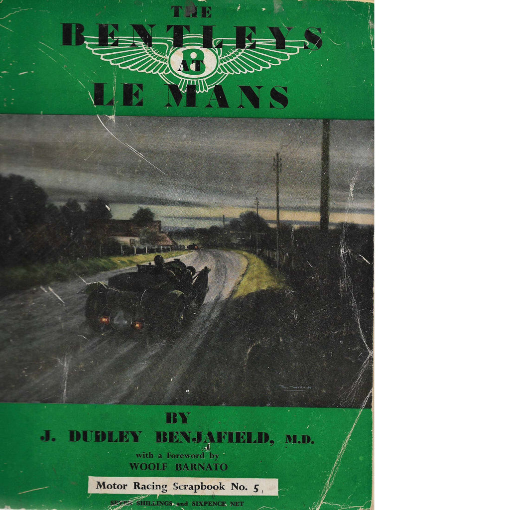 Bookdealers:The Bentley's at Le Mans | J. Dudley Benjafield