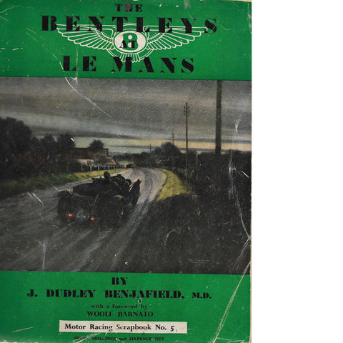 The Bentley's at Le Mans | J. Dudley Benjafield