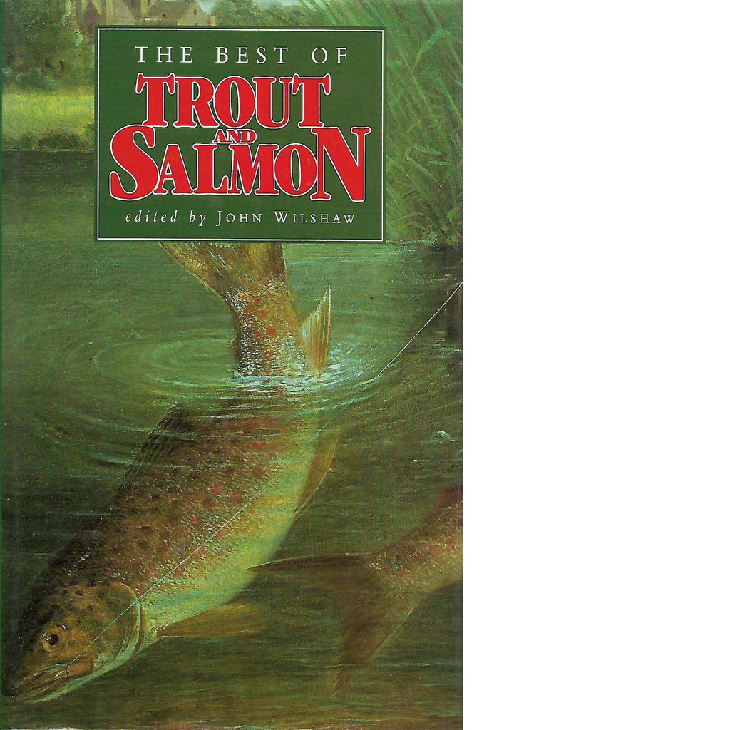 Bookdealers:The Best of Trout and Salmon | John Wilshaw