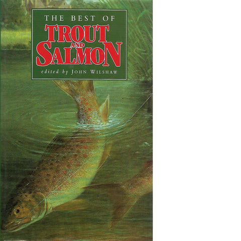 The Best of Trout and Salmon | John Wilshaw