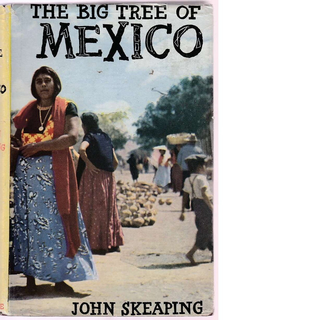 Bookdealers:The Big Tree Of Mexico (First Edition) | John Skeaping