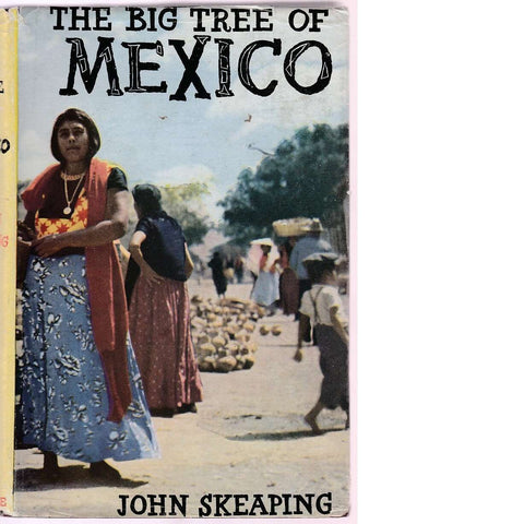 The Big Tree Of Mexico (First Edition) | John Skeaping