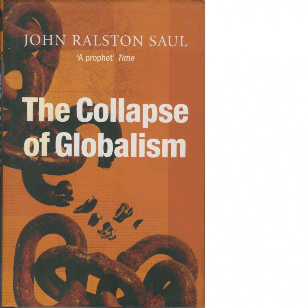 Bookdealers:The Collapse of Globalism (Signed) | John Ralston Saul