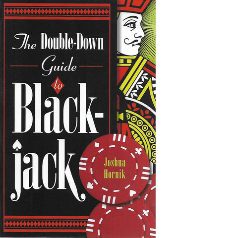 The Double-Down Guide to Blackjack | Joshua Hornik
