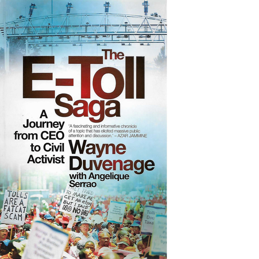 Bookdealers:The E-Toll Saga: A Journey from CEO to Civil Activist | Wayne Duvenage with Angelique Serrao