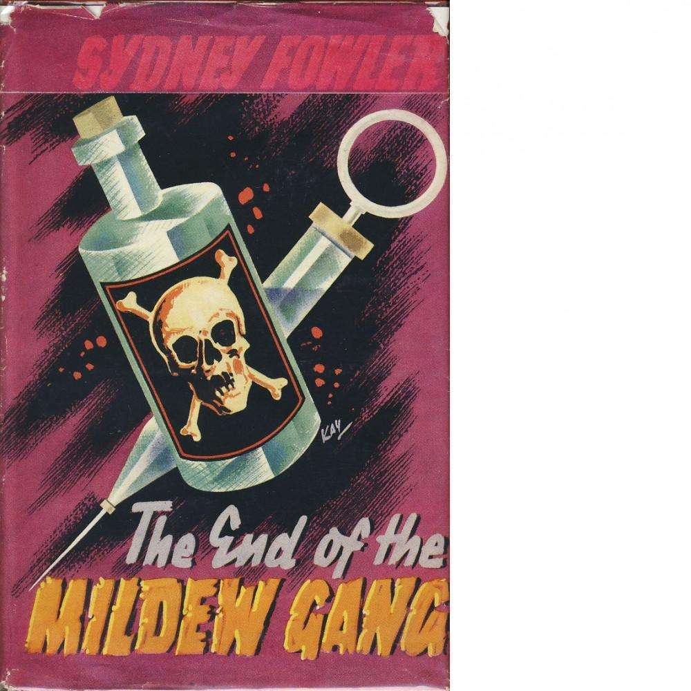 Bookdealers:The End of the Mildew Gang (First Edition) | Sydnew Fowler