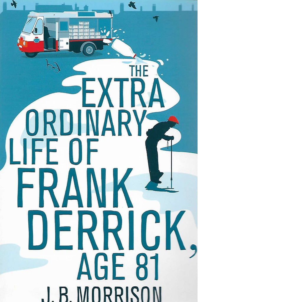 Bookdealers:The Extra Ordinary Life of Frank Derrick, Age 81 | J.B. Morrison