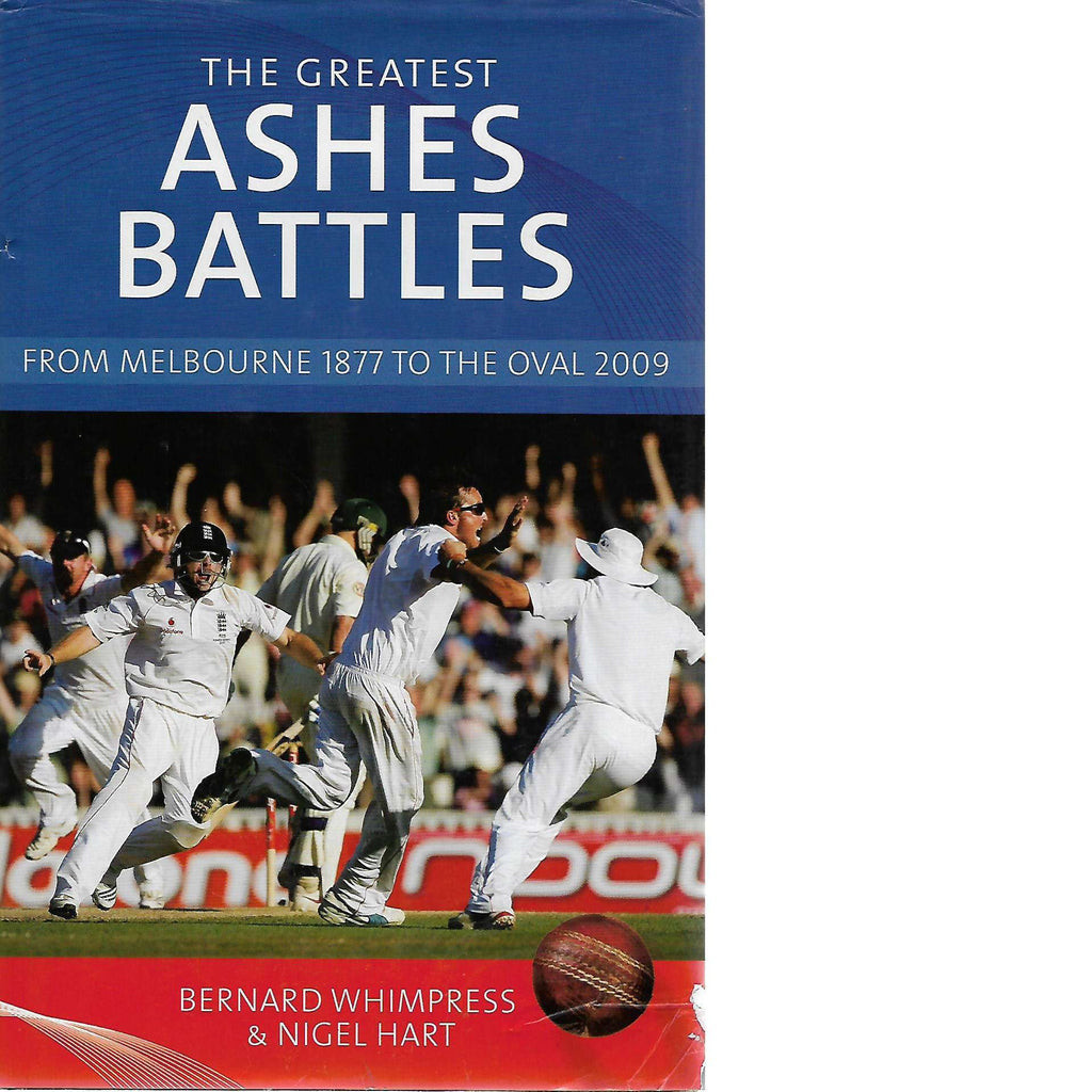 Bookdealers:The Greatest Ashes Battles: From Melbourne 1877 to the Oval 2009 | Nigel Hart