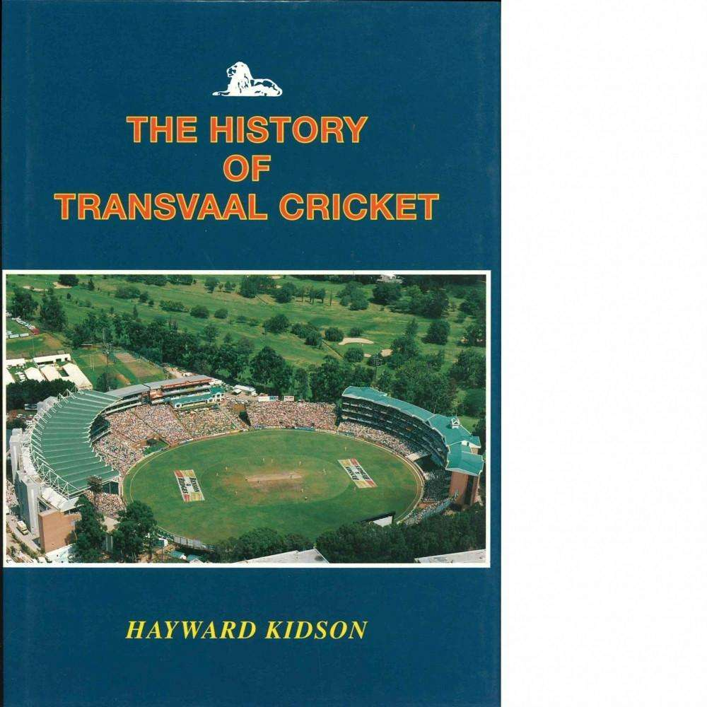 Bookdealers:The History of Transvaal Cricket | Hayward Kidson