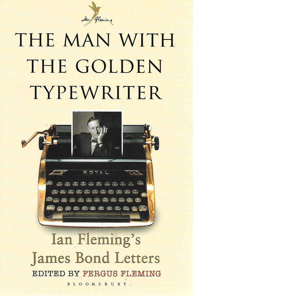 Bookdealers:The Man with the Golden Typewriter: Ian Fleming's James Bond Letters | Fergus Fleming