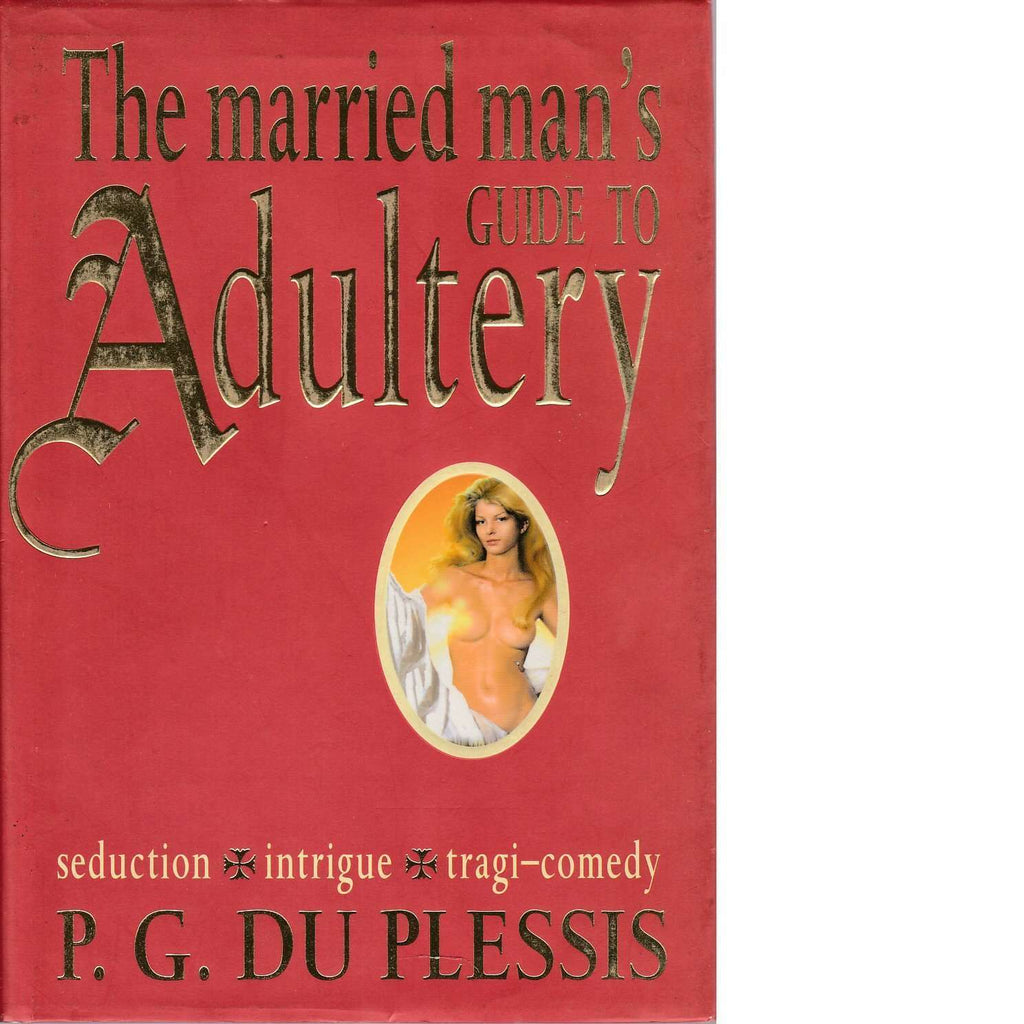 Bookdealers:The Married Man's Guide to Adultery (Inscribed) | P. G. Du Plessis