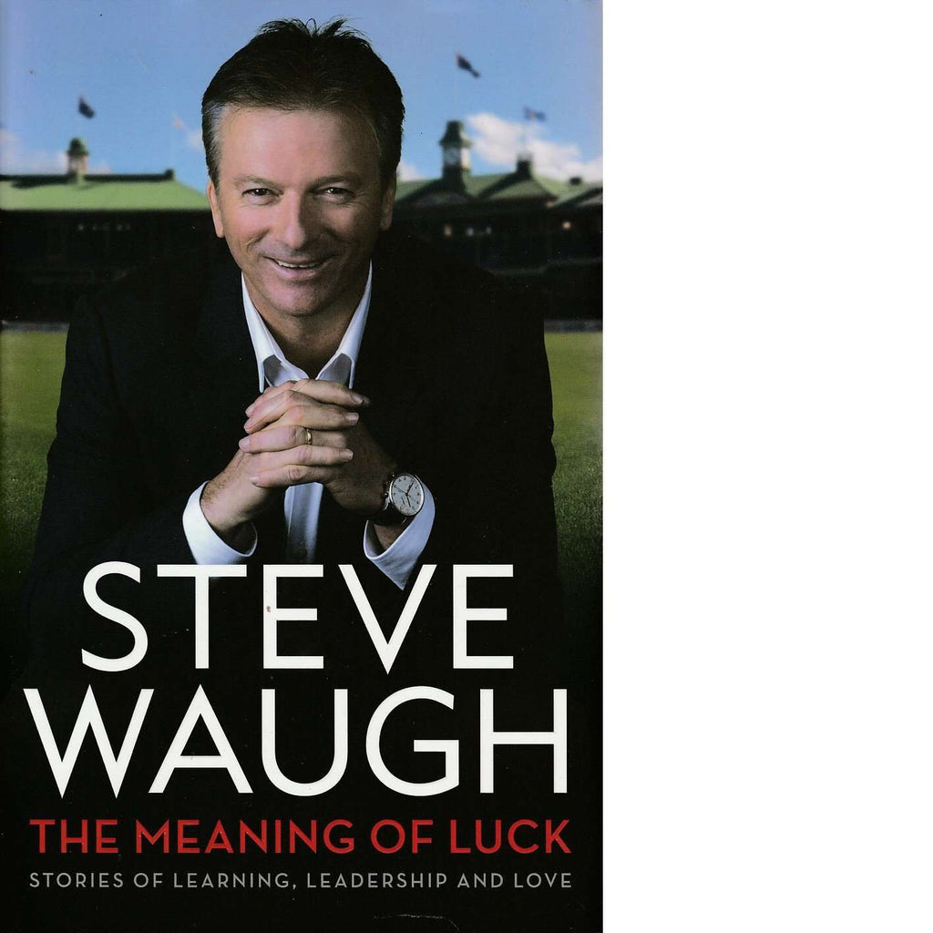 The Meaning of Luck | Steve Waugh