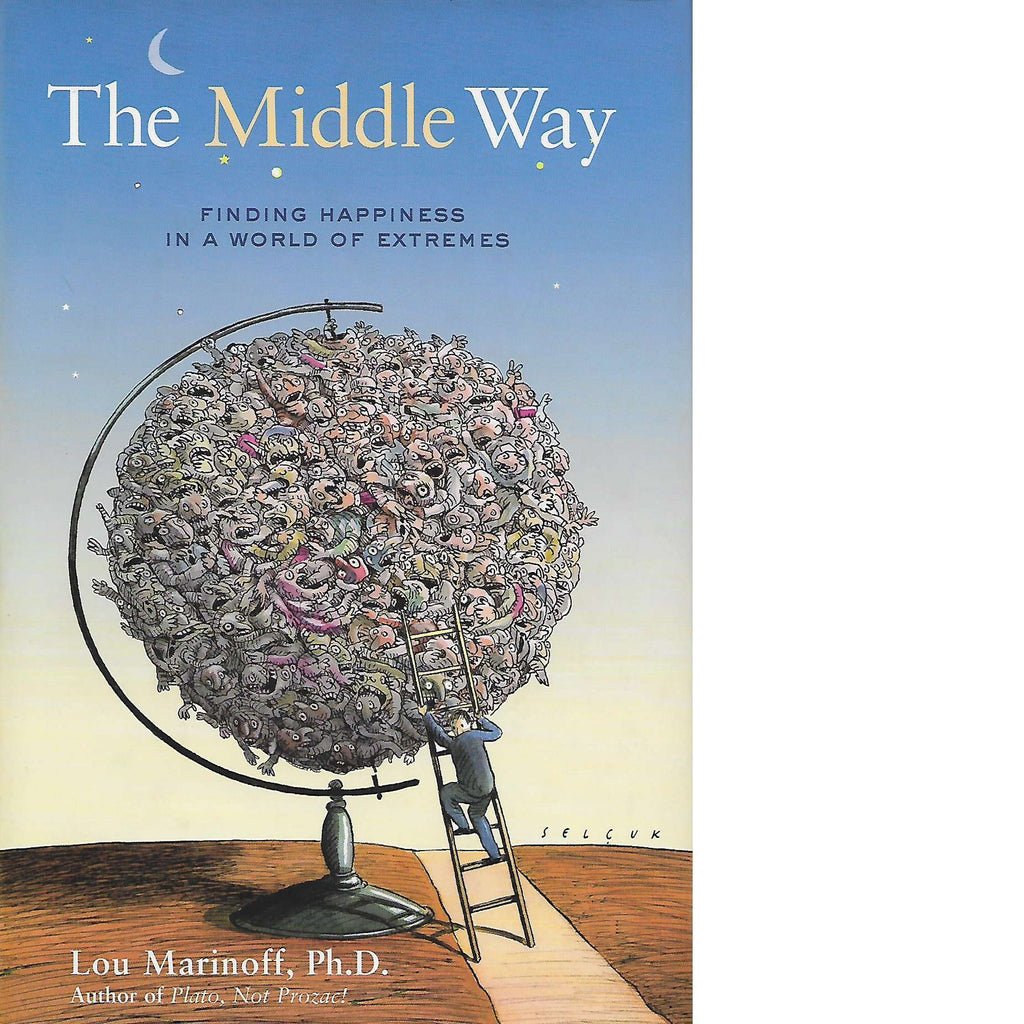 Bookdealers:The Middle Way: Finding Happiness in a World of Extremes | Lou Marinoff
