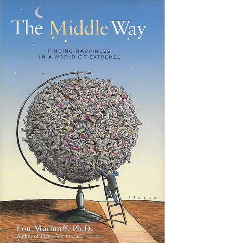 The Middle Way: Finding Happiness in a World of Extremes | Lou Marinoff