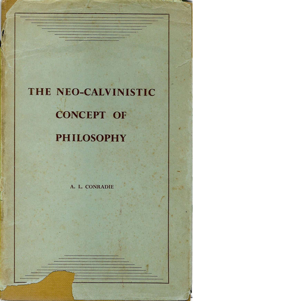 Bookdealers:The Neo-Calvanistic Concept of Philosophy | A.L. Conradie