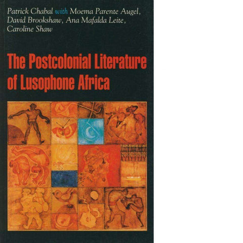 The Postcolonial Literature of Lusophone Africa