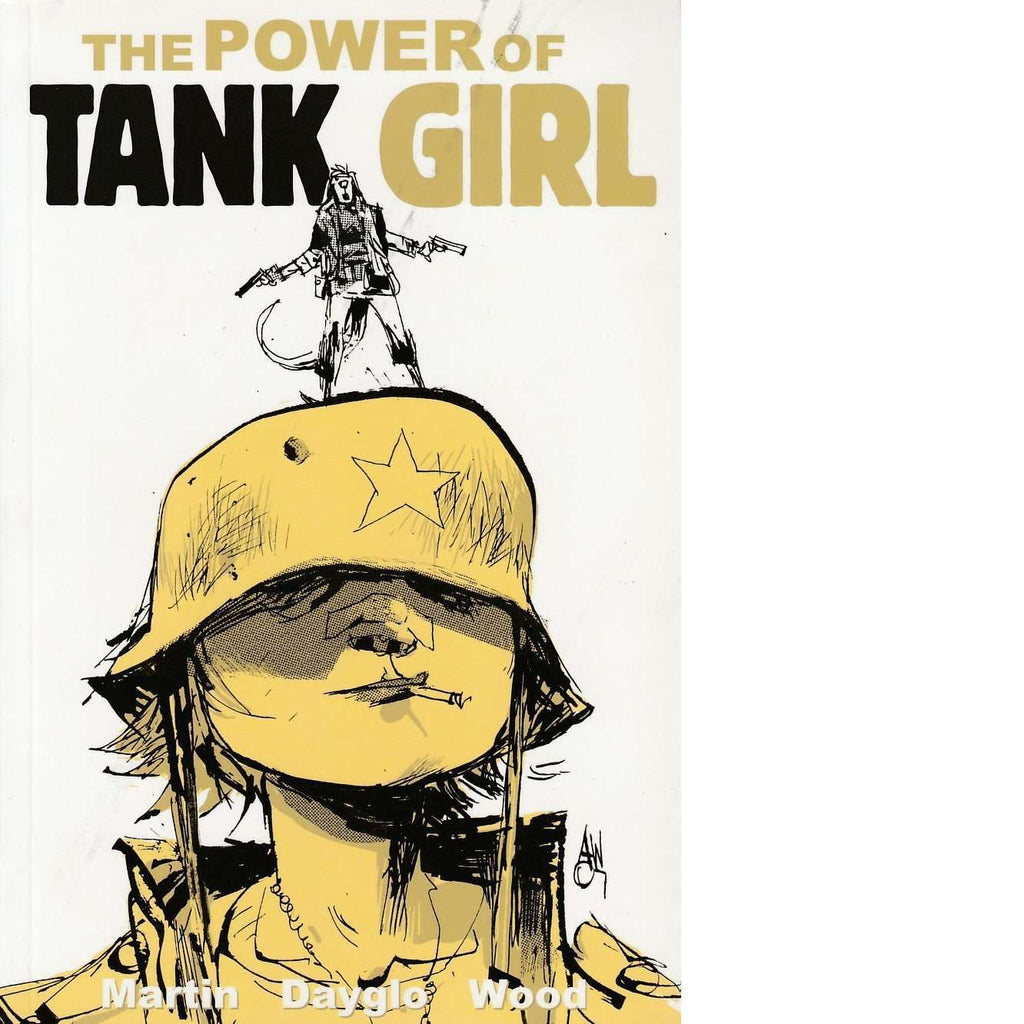 Bookdealers:The Power of Tank Girl | Alan Martin and Ashley Wood and Rufus Dayglo