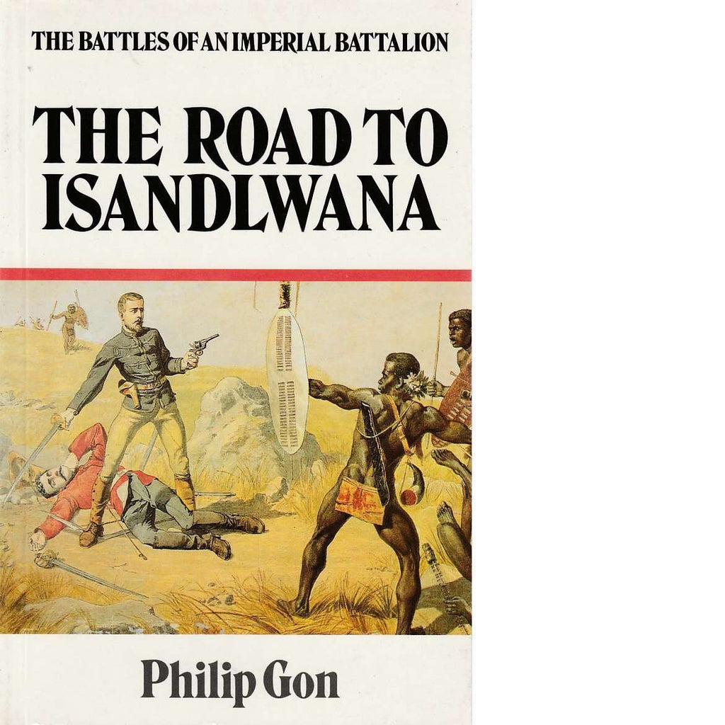 Bookdealers:The Road to Isandlwana | Philip Gon