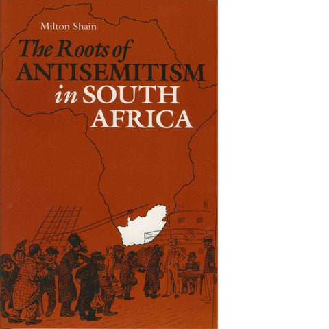 The Roots of Antisemitism in South Africa | Milton Shain