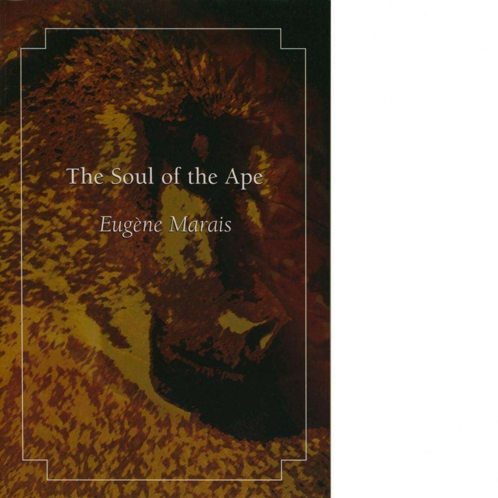 Bookdealers:The Soul of the Ape | Eugène Marais