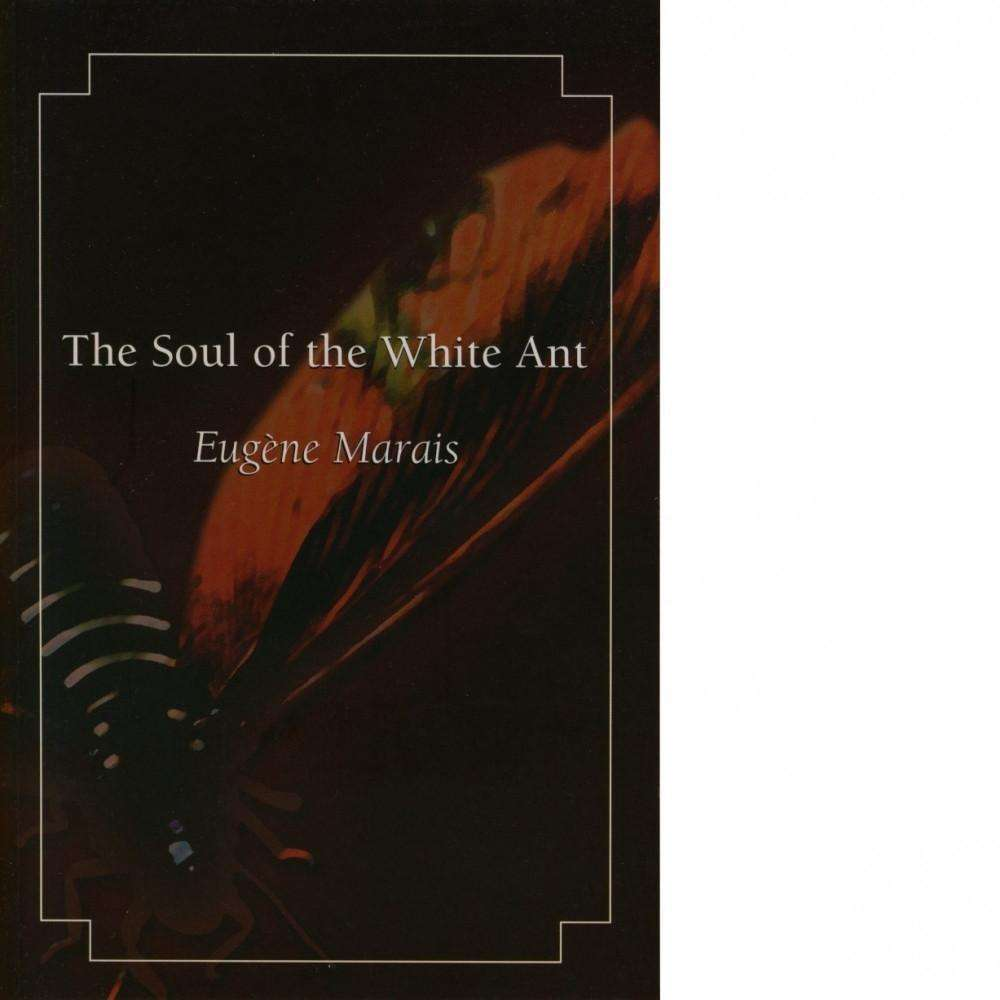 Bookdealers:The Soul of the White Ant |  Eugène Marais