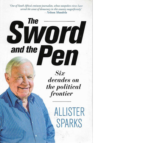 The Sword and the Pen (Inscribed) | Allister Sparks