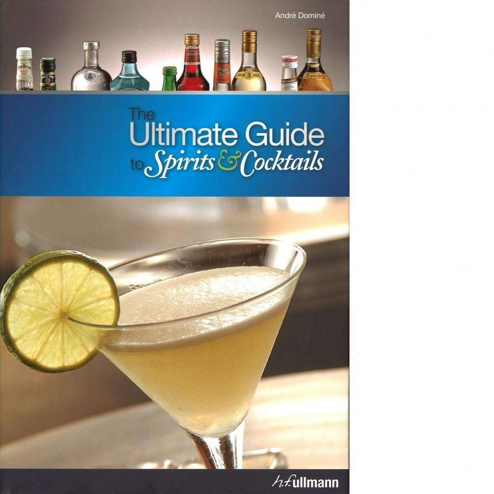 Bookdealers:Ultimate Guide to Spirits and Cocktails | Andre Domine