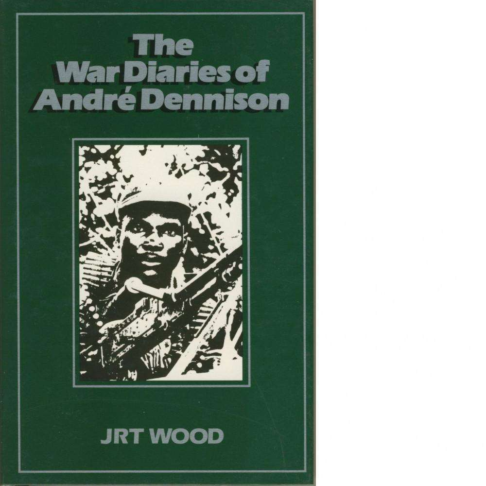 Bookdealers:The War Diaries of André Dennison | JRT Wood