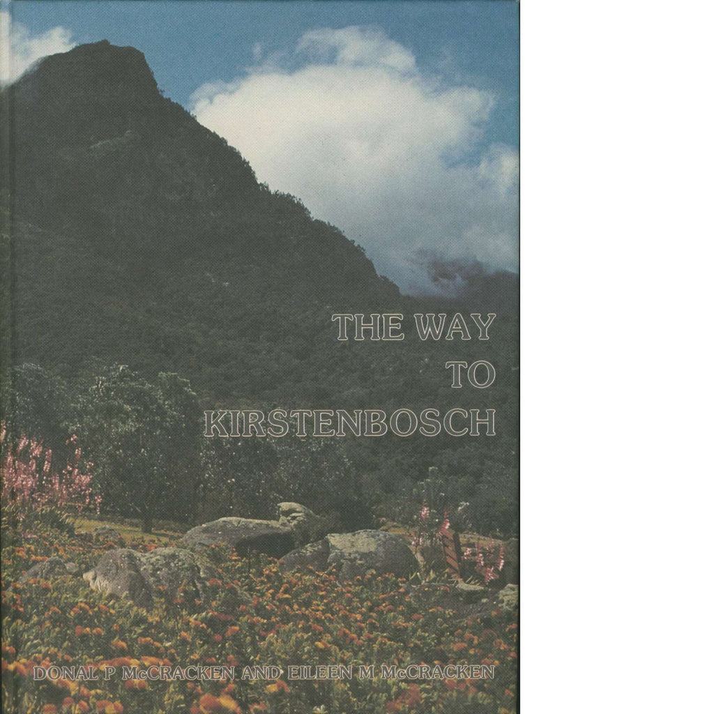 The Way to Kirstenbosch | Donald  P. McCracken and Eileen M. McCracken