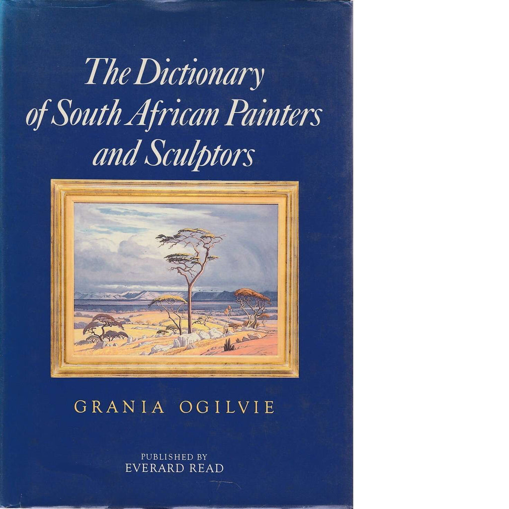 Bookdealers:The Dictionary of South African Painters and Sculptors, Including Namibia (Signed) | Grania Ogilvie