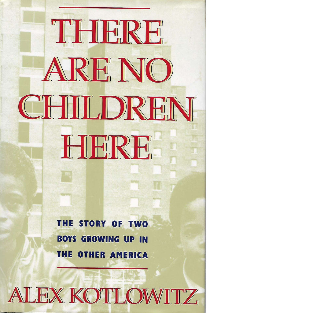Bookdealers:There Are No Children Here | Alex Kotlowitz