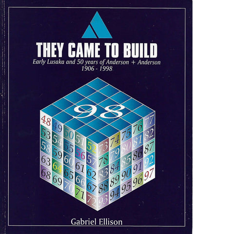 They Came to Build: Early Lusaka and 50 years of Anderson and Anderson | Gabriel Ellison